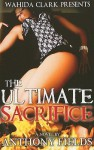 The Ultimate Sacrifice - Anthony Fields