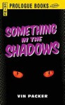 Something in the Shadows - Vin Packer