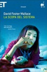La scopa del sistema - David Foster Wallace, Sergio Claudio Perroni, Stefano Bartezzaghi