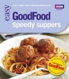 Good Food: Speedy Suppers: Triple-tested Recipes (GoodFood 101) - Jane Hornby