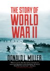 The Story of World War II - Donald L. Miller, Michael Kramer