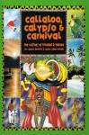 Callaloo, Calypso & Carnival: The Cuisines of Trinidad and Tobago - Dave DeWitt