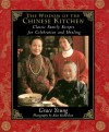 The Wisdom of the Chinese Kitchen: Classic Family Recipes for Celebration and Healing - Alan Richardson, Grace Young
