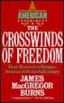The Crosswinds of Freedom (The American Experiment, Vol 3) - James MacGregor Burns