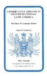 Conservative Thought in Twentieth Century Latin America: The Ideas of Laureano Gomez - James D. Henderson
