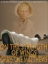 On the Strength of Wings - Christine Matthews