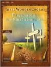 Three Wooden Crosses - Hal Leonard Publishing Company