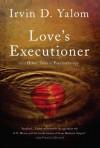 Love's Executioner - Irvin D. Yalom