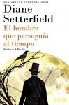 El hombre que perseguía al tiempo: (Bellman & Black--Spanish-language Edition) (Vintage Espanol) (Spanish Edition) - Diane Setterfield