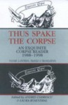 Thus Spake the Corpse: An Exquisite Corpse Reader 1988-98: Vol 2, Fictions. Travels & Translations - Andrei Codrescu, Laura Rosenthal