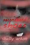 Secondhand Shoes (Lila's Journey Series) - Shelly Arkon