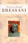 Francois-Joseph Bressani: Missionnaire Et Humaniste - Rene Latourelle