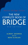 The New Complete Book of Bridge - Albert Dormer, Ron Klinger