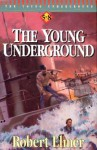 Young Underground: Books 5-8 (The Young Underground - Vols. 5-8) - Robert Elmer