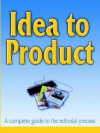 Idea to Product: A Complete Guide to the Editorial Process - Beckian Fritz Goldberg