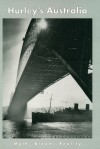 Hurley's Australia: Myth, Dream, Reality - Frank Hurley, John Robert Thompson