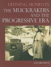 The Muckrakers and the Progressive Era - Laurie Collier Hillstrom