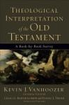 Theological Interpretation of the Old Testament - Kevin J. Vanhoozer