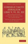 Annalium, Libri V-VI, XI-XII with Introduction & Notes Abridged from the Larger Work - Tacitus, Henry Furneaux, H. Pitman