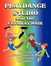 Playdance Studio and the Flyaway Hair - Marianne Quigley Gaulkin, David Baker