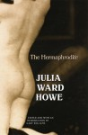 The Hermaphrodite - Julia Ward Howe, Gary Williams