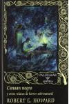 Canaan negro y otros relatos de horror sobrenatural - Robert E. Howard, Marta Lila Murillo