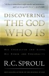 Discovering the God Who Is: His Character and Being. His Power and Personality - R.C. Sproul, J.I. Packer