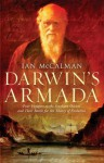 Darwin's Armada: Four Voyagers to the Southern Oceans and Their Battle for the Theory of Evolution - Iain McCalman