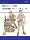 Armies of the Vietnam War 1962-75 - Philip R.N. Katcher, Mike Chappell
