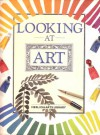 Looking at Art - Anthea Peppin, Helen Williams
