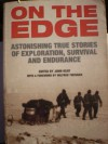 On the Edge: Astonishing True Stories of Exploration, Survival and Endurance - John Keay