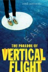 The Paradox of Vertical Flight - Emil Ostrovski