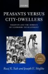 Peasants Versus City-Dwellers: Taxation and the Burden of Economic Development - Raaj K. Sah, Joseph E. Stiglitz