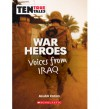 War Heroes: Voices from Iraq (Ten True Tales) - Allan Zullo