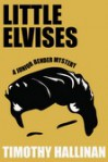 Little Elvises - Timothy Hallinan