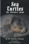 Sea Turtles: The Watchers' Guide - M. Timothy O'Keefe, Peter C.H. Pritchard