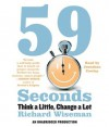 59 Seconds: Think a Little, Change a Lot - Richard Wiseman, Jonathan Cowley