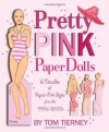 Pretty Pink Paper Dolls: 6 Decades of Popular Pink Styles from The 1950s-2010 - Tom Tierney, Paper Dolls