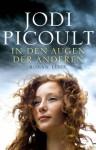 In den Augen der anderen: Roman (German Edition) - Rainer Schumacher, Jodi Picoult