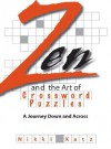 Zen and the Art of Crossword Puzzles: A Journey Down and Across - Nikki Katz