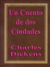 Un cuento de dos ciudades - Charles Dickens