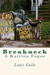 Breakneck: A Katrina Fugue - Louis Gallo