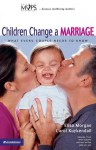 Children Change a Marriage: What Every Couple Needs to Know - Elisa Morgan, Carol Kuykendall