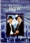 My Name Is Bill W DVD - Warner Brothers, Daniel Petrie, James Woods