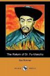 The Return of Dr. Fu-Manchu (Dodo Press) - Sax Rohmer