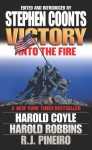 Victory: Into the Fire - Stephen Coonts, Harold Coyle, Harold Robbins, R.J. Pineiro
