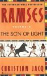 Ramses: The Son of Light - Volume I: 1 - Christian Jacq