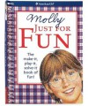 Molly Just for Fun: The Make-It, Play-It, Solve-It Book of Fun! - Teri Witkowski