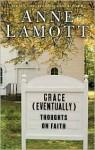 Grace (Eventually) - Anne Lamott