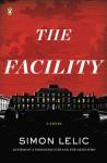 The Facility: A Novel - Simon Lelic
